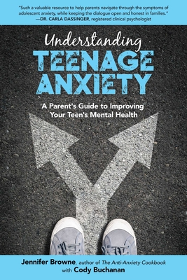 Understanding Teenage Anxiety: A Parent's Guide to Improving Your Teen's Mental Health Cover Image