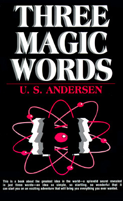 Three Magic Words: The Key to Power, Peace and Plenty Cover Image