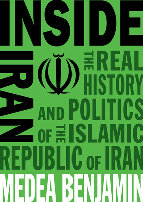 Inside Iran: The Real History and Politics of the Islamic Republic of Iran Cover Image