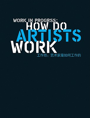 Work in Progress: How Do Artists Work Cover Image