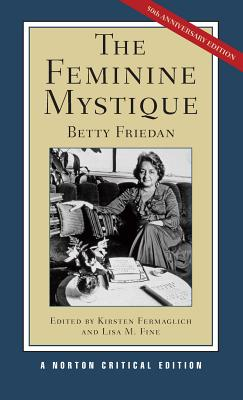 The Feminine Mystique (Norton Critical Editions) Cover Image