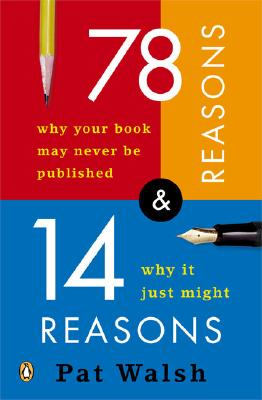 78 Reasons Why Your Book May Never Be Published and 14 Reasons Why Itjust Might Cover