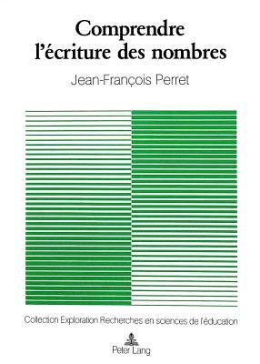 Comprendre L'Ecriture Des Nombres (Exploration #27) Cover Image