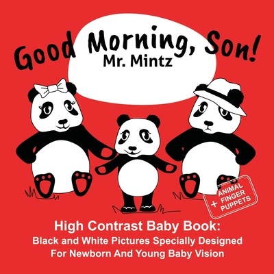 Good Morning, Son!: High Contrast Baby Book: Black and White Pictures Specially Designed For Newborn And Young Baby Vision Cover Image