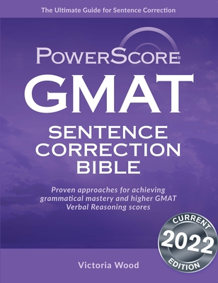 The Powerscore GMAT Sentence Correction Bible: A Comprehensive System for Attacking GMAT Sentence Correction Questions Cover Image