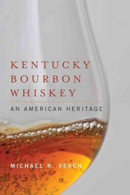 Kentucky Bourbon Whiskey: An American Heritage Cover Image