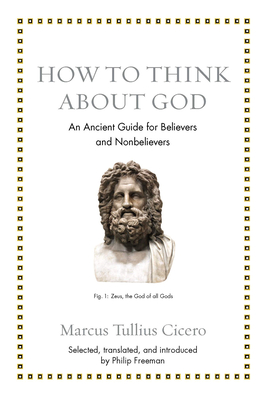 How to Think about God: An Ancient Guide for Believers and Nonbelievers Cover Image