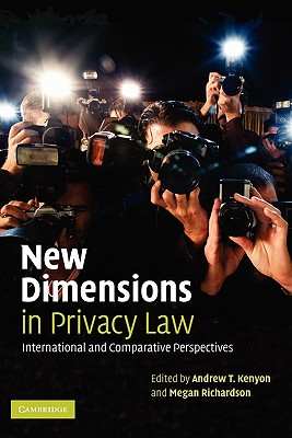 New Dimensions in Privacy Law: International and Comparative Perspectives Cover Image
