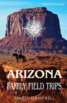Arizona Family Field Trips: New 5th Edition Cover Image