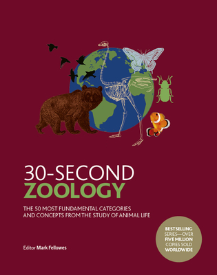 30-Second Zoology: The 50 most fundamental categories and concepts from the study of animal life (30 Second) Cover Image
