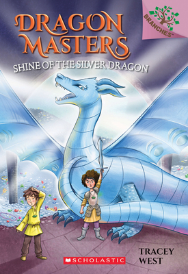 Shine of the Silver Dragon: A Branches Book (Dragon Masters #11) Cover Image