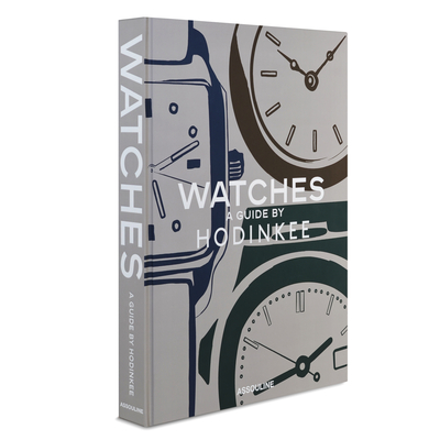 Watches: A Guide by Hodinkee: A Guide by Hondikee Cover Image