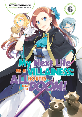 My Next Life as a Villainess: All Routes Lead to Doom! Volume 6 Cover Image