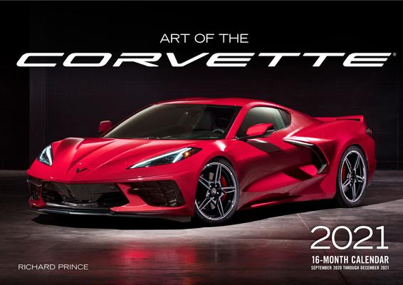 Art of the Corvette 2021: 16-Month Calendar - September 2020 through December 2021 Cover Image