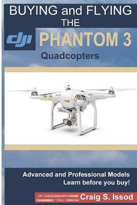 Buying and Flying the Dji Phantom 3 Quadcopters Cover Image