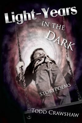 Light-Years In The Dark: StoryPoems Cover Image