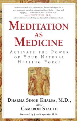 Meditation As Medicine: Activate the Power of Your Natural Healing Force Cover Image
