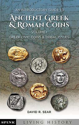 An Introductory Guide to Ancient Greek and Roman Coins. Volume 1: Greek Civic Coins and Tribal Issues Cover Image