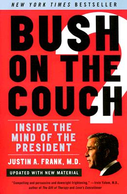 Bush on the Couch Rev Ed: Inside the Mind of the President Cover Image