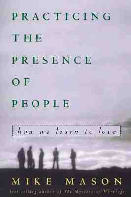 Practicing the Presence of People: How We Learn to Love Cover Image
