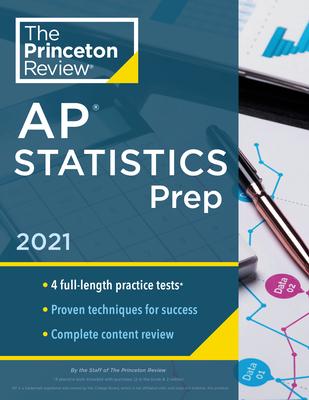 Princeton Review AP Statistics Prep, 2021: 4 Practice Tests + Complete Content Review + Strategies & Techniques (College Test Preparation) Cover Image