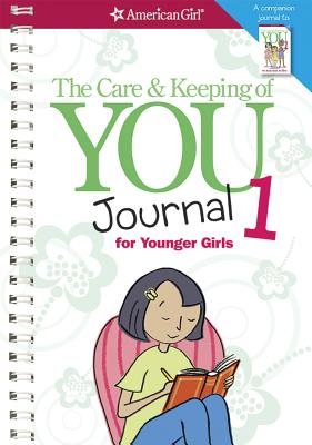 The Care & Keeping of You Journal 1 for Younger Girls (American Girl) Cover Image