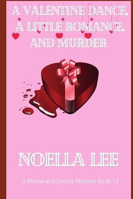 A Valentine Dance, A Little Romance, and Murder Cover Image