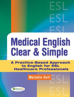 Medical English Clear & Simple: A Practice-Based Approach to English for ESL Healthcare Professionals Cover Image