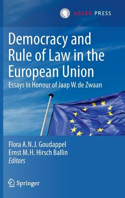 Democracy and Rule of Law in the European Union: Essays in Honour of Jaap W. de Zwaan Cover Image