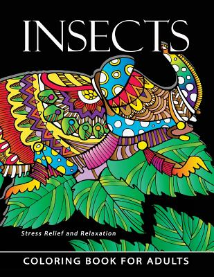 Insect Coloring books for adults: Stress-relief Coloring Book For Grown-ups Cover Image