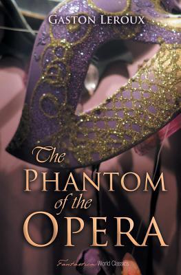 The Phantom of the Opera (World Classics (Abe Books)) Cover Image