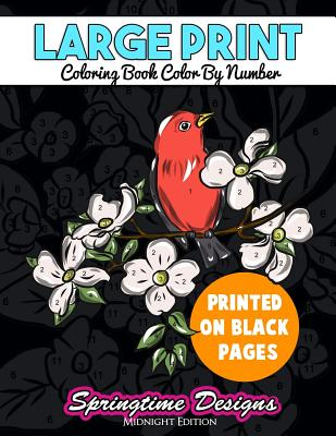 Large Print Adult Coloring Book Color By Number: Springtime Designs Midnight Edition Cover Image
