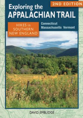 Exploring the Appalachian Trail: Hikes in Southern New England: Connecticut, Massachusetts, Vermont Cover Image