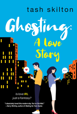 Ghosting: A Witty, Heartfelt, & Modern Love Story