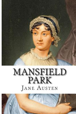 mansfield park jane austen essays About jane austen jane austen emma by jane austen jane austen jane austen mansfield park analysis mansfield park complete text of mansfield park: chapter 22 good and evil in mansfield park jane austen jane austen's novels and the contemporary social and literary conventions.