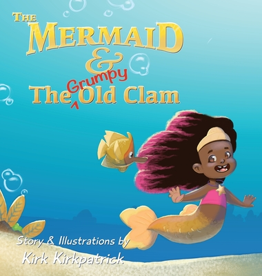 The Mermaid and the Grumpy Old Clam Cover Image