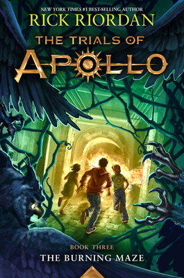 The Burning Maze (Trials of Apollo, The Book Three) Cover Image