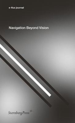 Cover for Navigation Beyond Vision (Sternberg Press / e-flux journal)
