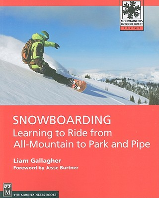 Snowboarding: Learning to Ride from All-Mountain to Park and Pipe Cover Image