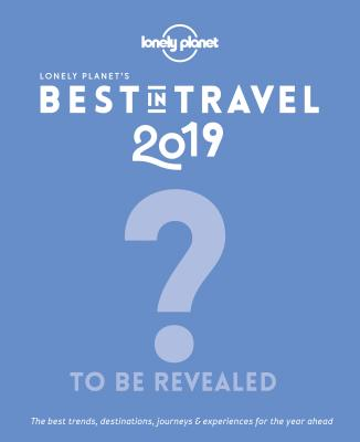 Lonely Planet's Best in Travel 2019 Cover Image