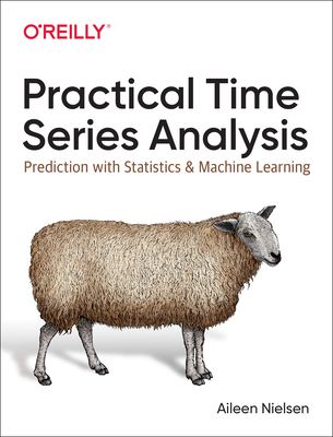 Practical Time Series Analysis: Prediction with Statistics and Machine Learning Cover Image