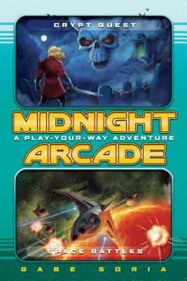 Crypt Quest/Space Battles: A Play-Your-Way Adventure (Midnight Arcade #1) Cover Image