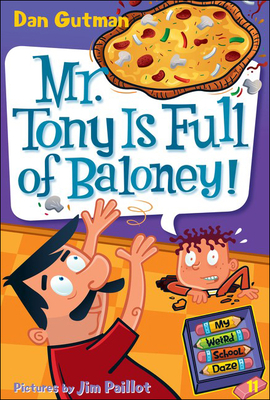 Mr. Tony Is Full of Baloney! (My Weird School Daze #11) Cover Image