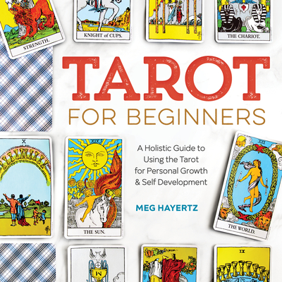 Tarot for Beginners: A Holistic Guide to Using the Tarot for Personal Growth and Self Development Cover Image