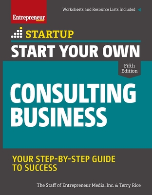 Start Your Own Consulting Business: Your Step-By-Step Guide to Success (Startup) Cover Image
