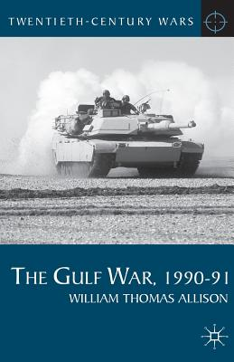 The Gulf War, 1990-91 (Twentieth-Century Wars (Palgrave Paperback)) Cover Image