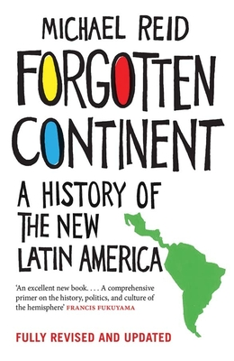 Forgotten Continent: A History of the New Latin America Cover Image