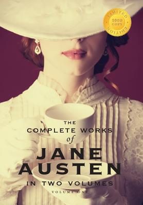 The Complete Works of Jane Austen in Two Volumes (Volume One) Sense and Sensibility, Pride and prejudice, Mansfield Park (1000 Copy Limited Edition) Cover Image