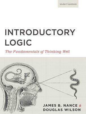 Introductory Logic (Student Edition): The Fundamentals of Thinking Well Cover Image
