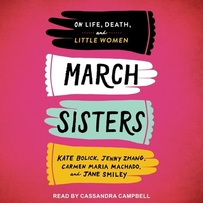 March Sisters Lib/E: On Life, Death, and Little Women Cover Image